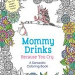 "Win the book ""Mommy Drinks Because You Cry"""