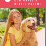 5 Reasons Why My Dog Makes a Better Parent
