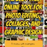 The Best Free Online Tool for Photo Editing, Collages and Graphic Design