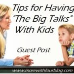 "Tips For Having The ""Big Talks"" With Kids – Guest Post"