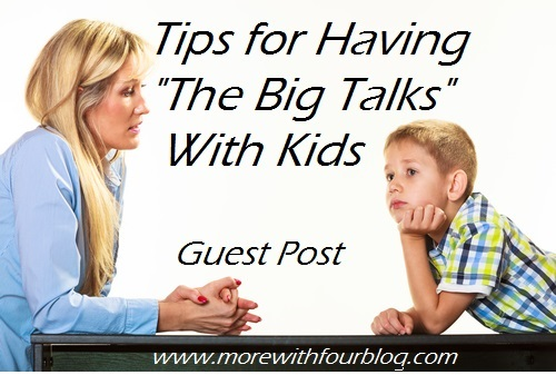 """Tips For Having The """"Big Talks"""" With Kids – Guest Post"""
