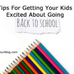 4 Tips for Getting Your Kids Excited about Going Back to School