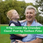 Why I Love My Grandpa – Guest Post by Nathan Pelss