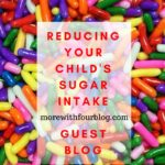 Reducing Your Child's Sugar Intake – Guest Post