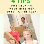 Moving? 4 Tips For Helping Your Kids Get Used To The Idea – Guest Post