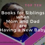 Top Ten Books for Siblings When Mom and Dad are Having a New Baby