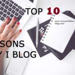 Top Ten Reasons Why I Blog
